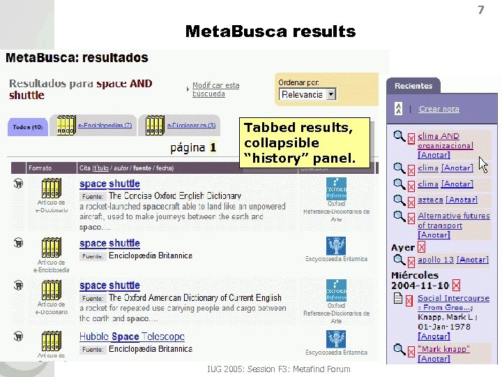 """7 Meta. Busca results Tabbed results, collapsible """"history"""" panel. IUG 2005: Session F 3:"""