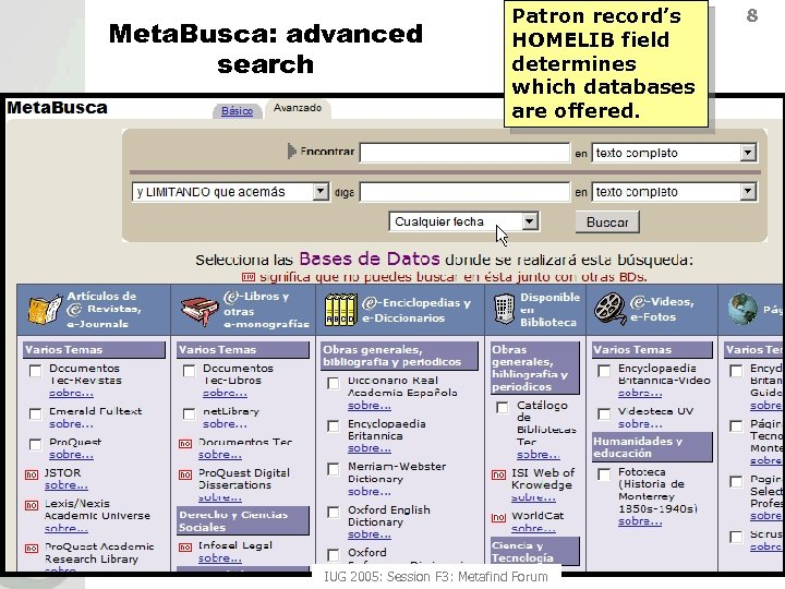 Meta. Busca: advanced search Patron record's HOMELIB field determines which databases are offered. IUG