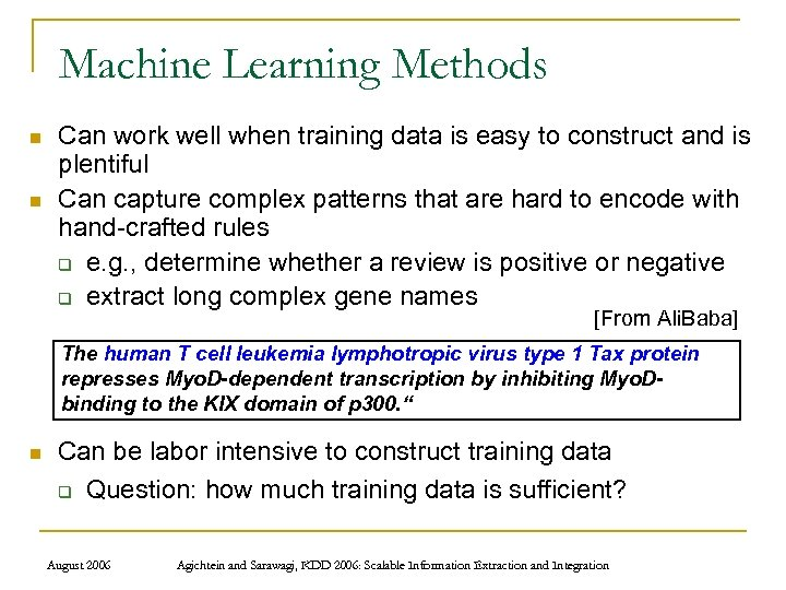 Machine Learning Methods n n Can work well when training data is easy to