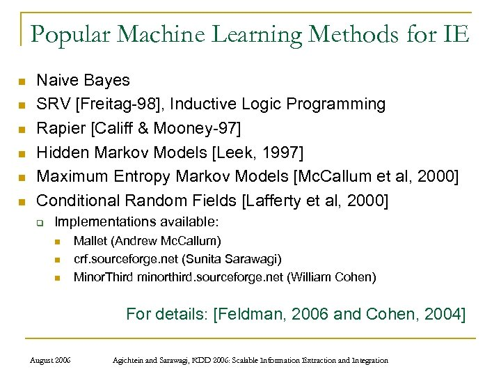 Popular Machine Learning Methods for IE n n n Naive Bayes SRV [Freitag-98], Inductive