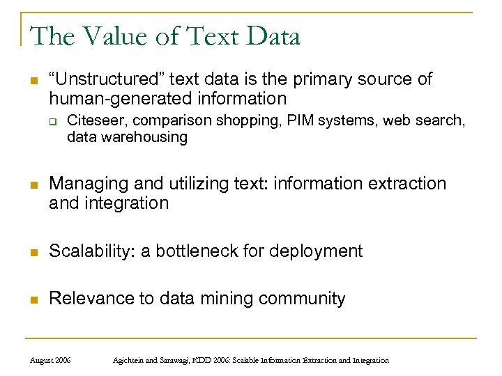 """The Value of Text Data n """"Unstructured"""" text data is the primary source of"""
