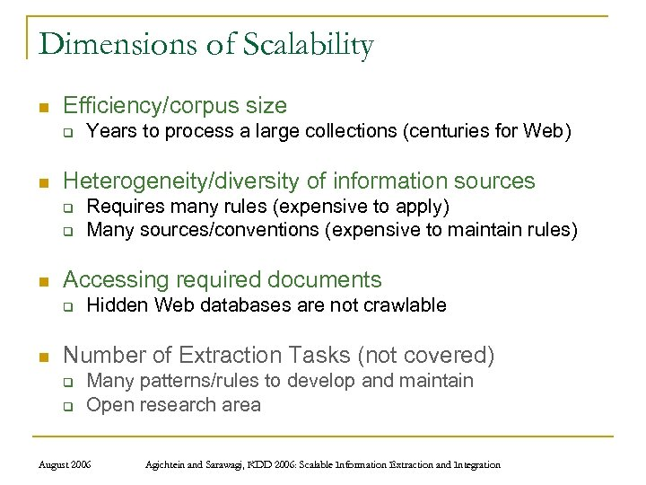 Dimensions of Scalability n Efficiency/corpus size q n Heterogeneity/diversity of information sources q q