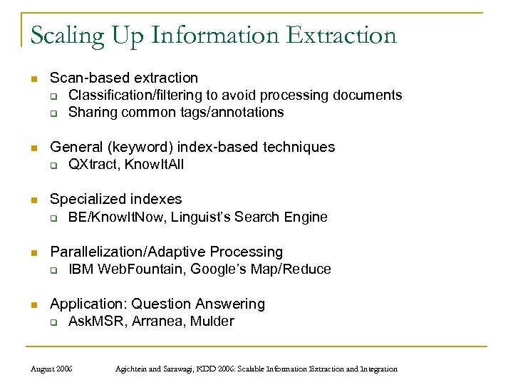 Scaling Up Information Extraction n Scan-based extraction q Classification/filtering to avoid processing documents q