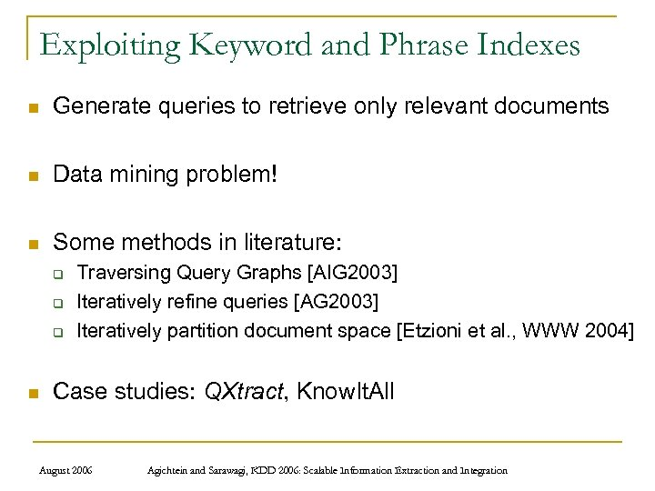Exploiting Keyword and Phrase Indexes n Generate queries to retrieve only relevant documents n