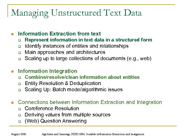 Managing Unstructured Text Data n Information Extraction from text q q n Identify instances