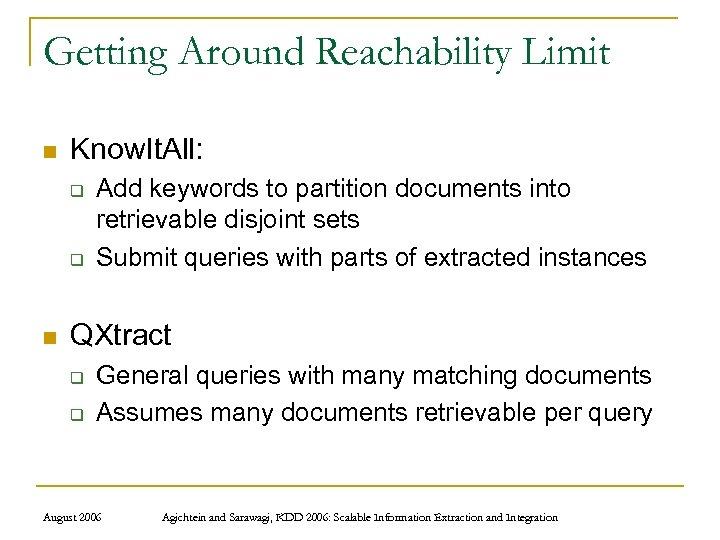 Getting Around Reachability Limit n Know. It. All: q q n Add keywords to
