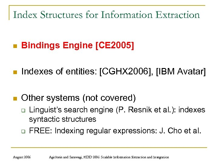 Index Structures for Information Extraction n Bindings Engine [CE 2005] n Indexes of entities: