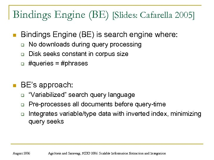 Bindings Engine (BE) [Slides: Cafarella 2005] n Bindings Engine (BE) is search engine where: