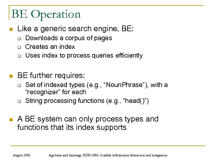 BE Operation n Like a generic search engine, BE: q q q n BE