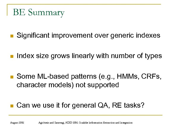 BE Summary n Significant improvement over generic indexes n Index size grows linearly with