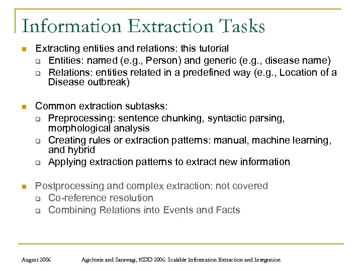 Information Extraction Tasks n Extracting entities and relations: this tutorial q Entities: named (e.