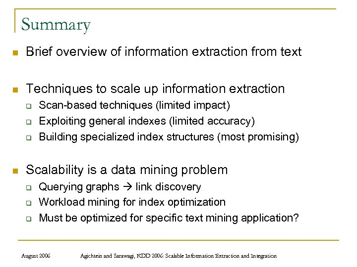 Summary n Brief overview of information extraction from text n Techniques to scale up