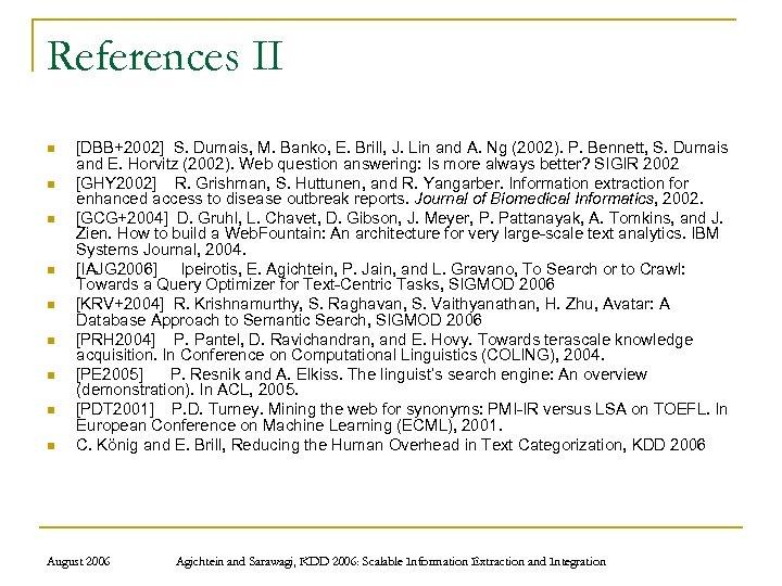 References II n n n n n [DBB+2002] S. Dumais, M. Banko, E. Brill,