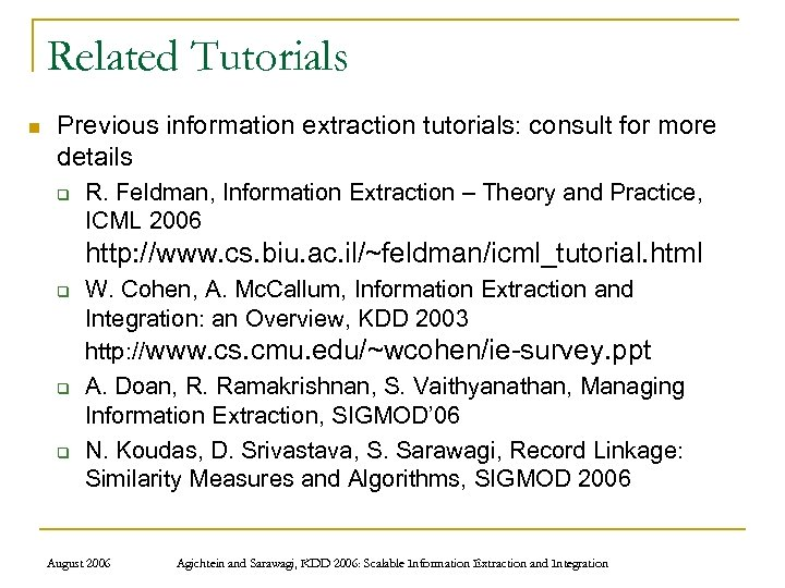 Related Tutorials n Previous information extraction tutorials: consult for more details q R. Feldman,