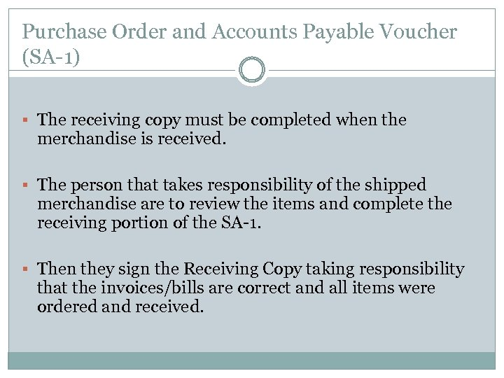 Purchase Order and Accounts Payable Voucher (SA-1) § The receiving copy must be completed
