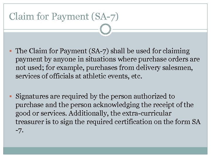 Claim for Payment (SA-7) § The Claim for Payment (SA-7) shall be used for