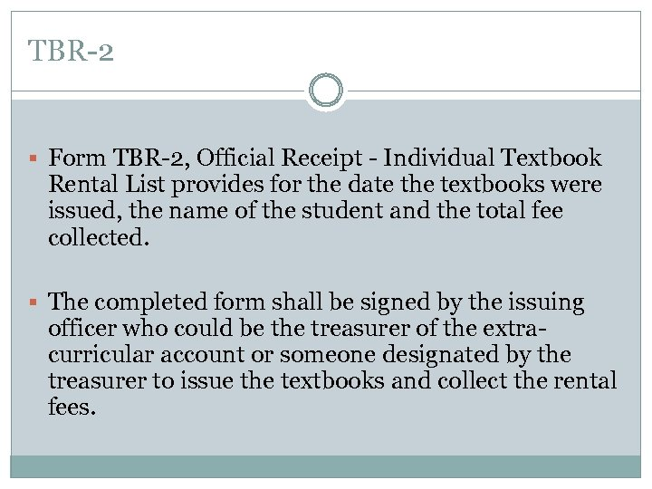 TBR-2 § Form TBR-2, Official Receipt - Individual Textbook Rental List provides for the