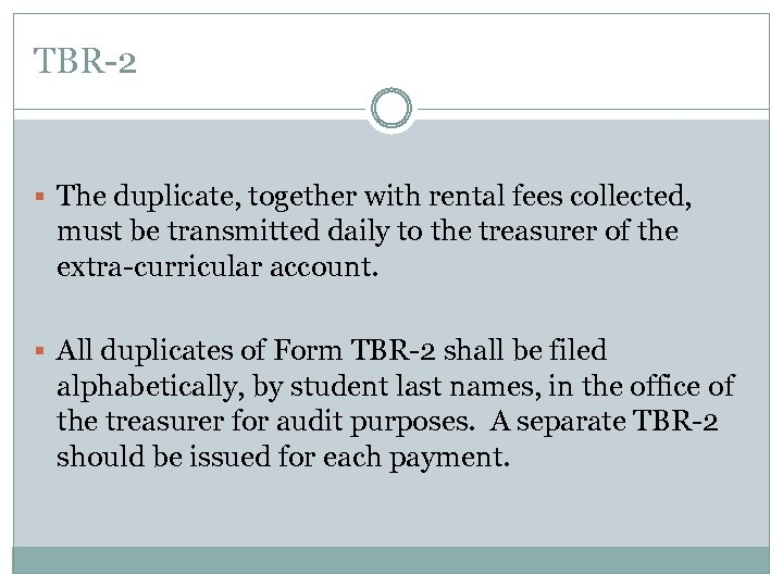 TBR-2 § The duplicate, together with rental fees collected, must be transmitted daily to