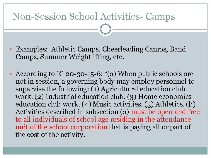 Non-Session School Activities- Camps § Examples: Athletic Camps, Cheerleading Camps, Band Camps, Summer Weightlifting,