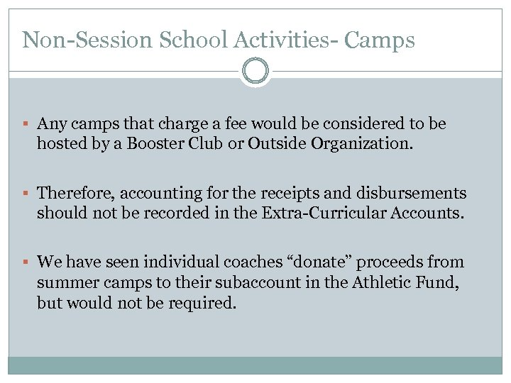Non-Session School Activities- Camps § Any camps that charge a fee would be considered