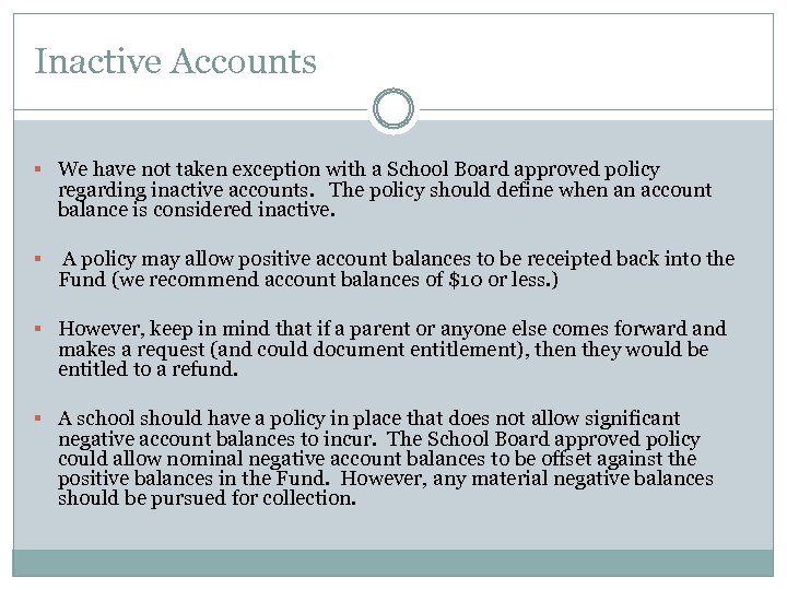 Inactive Accounts § We have not taken exception with a School Board approved policy