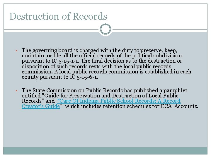 Destruction of Records § The governing board is charged with the duty to preserve,