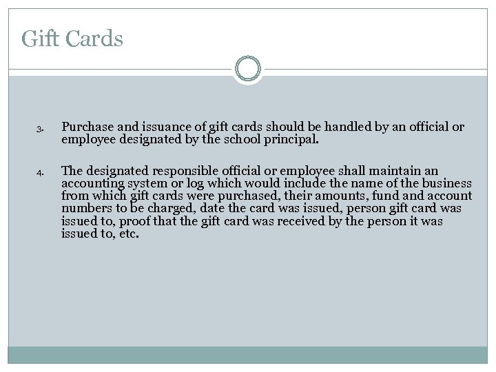 Gift Cards 3. Purchase and issuance of gift cards should be handled by an