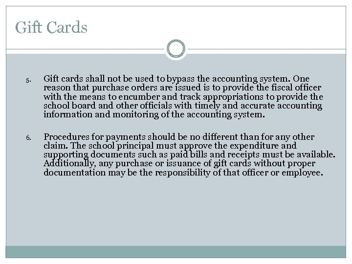 Gift Cards 5. Gift cards shall not be used to bypass the accounting system.