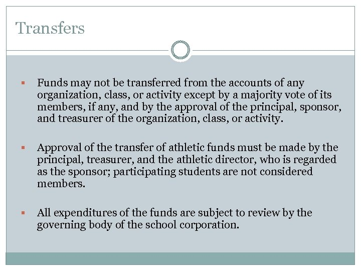 Transfers § Funds may not be transferred from the accounts of any organization, class,