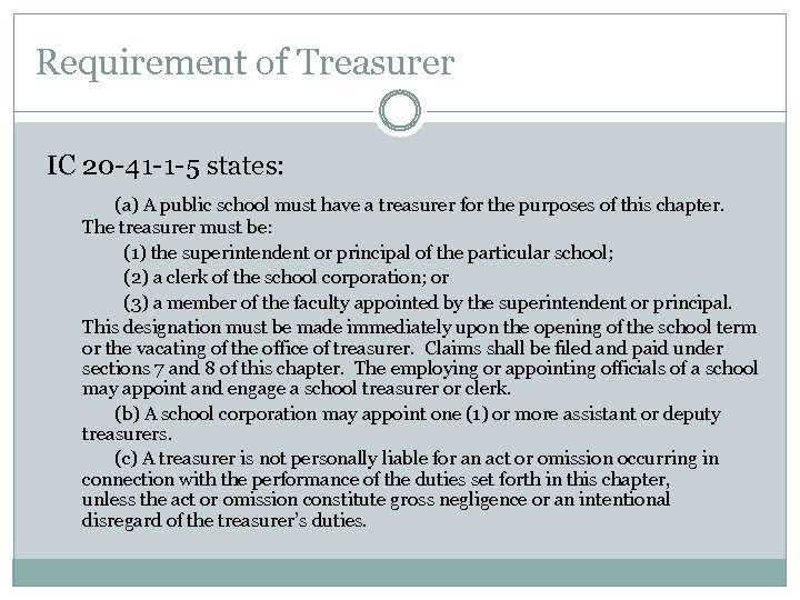 Requirement of Treasurer IC 20 -41 -1 -5 states: (a) A public school must