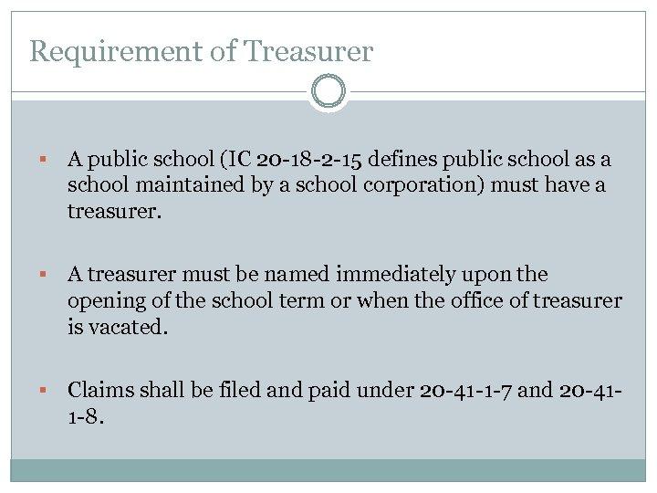 Requirement of Treasurer § A public school (IC 20 -18 -2 -15 defines public