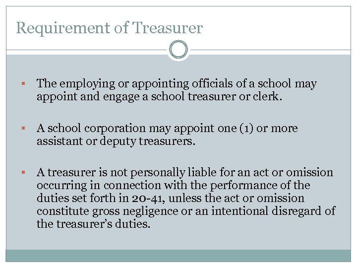 Requirement of Treasurer § The employing or appointing officials of a school may appoint