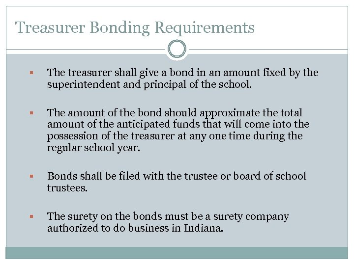 Treasurer Bonding Requirements § The treasurer shall give a bond in an amount fixed