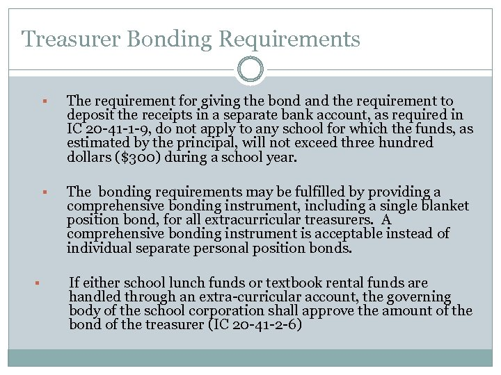 Treasurer Bonding Requirements § § § The requirement for giving the bond and the