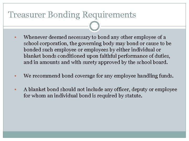 Treasurer Bonding Requirements § Whenever deemed necessary to bond any other employee of a