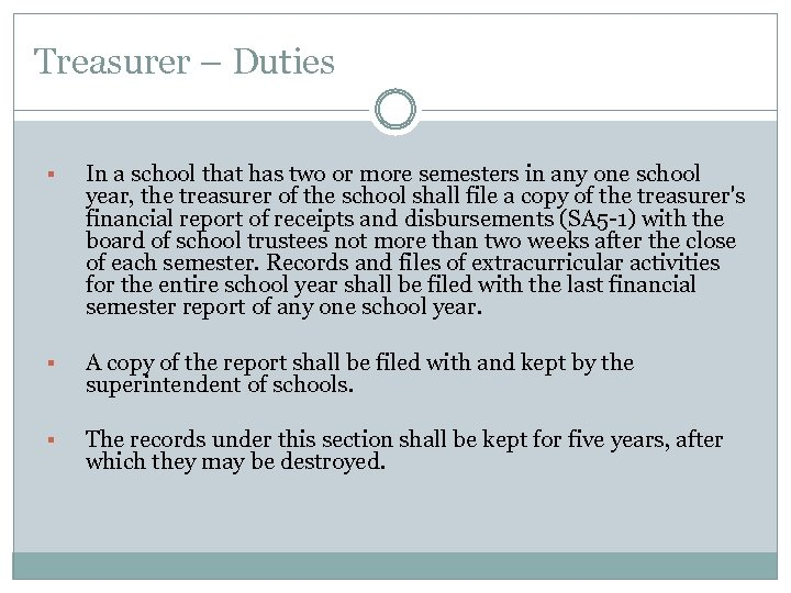 Treasurer – Duties § In a school that has two or more semesters in