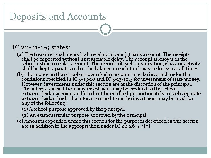 Deposits and Accounts IC 20 -41 -1 -9 states: (a) The treasurer shall deposit