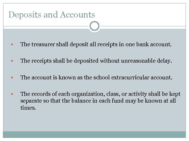 Deposits and Accounts § The treasurer shall deposit all receipts in one bank account.