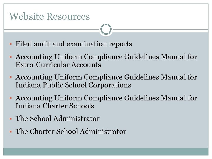 Website Resources § Filed audit and examination reports § Accounting Uniform Compliance Guidelines Manual
