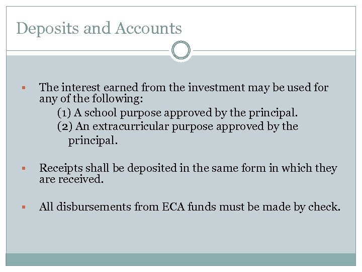 Deposits and Accounts The interest earned from the investment may be used for any