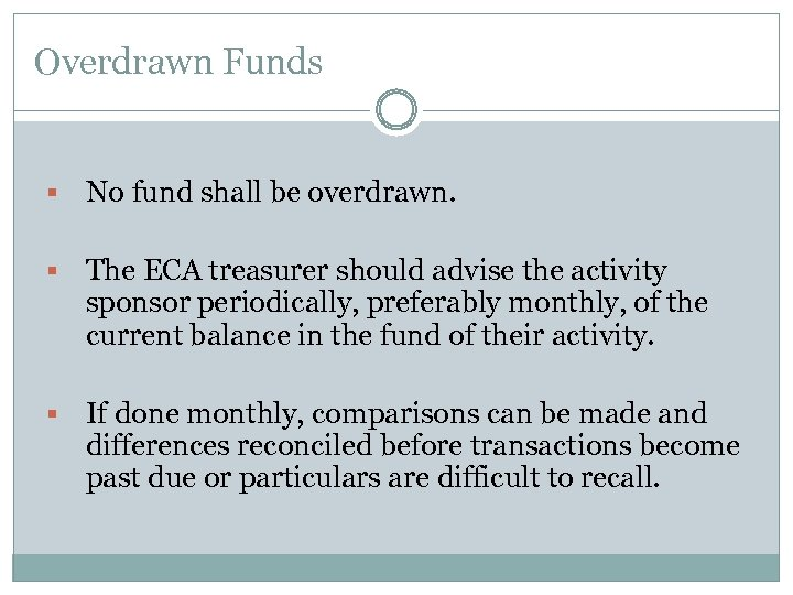 Overdrawn Funds § No fund shall be overdrawn. § The ECA treasurer should advise