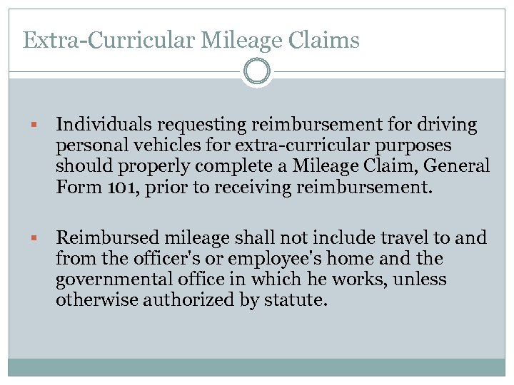 Extra-Curricular Mileage Claims § Individuals requesting reimbursement for driving personal vehicles for extra-curricular purposes