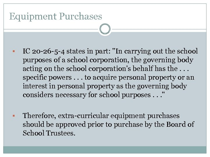 Equipment Purchases § IC 20 -26 -5 -4 states in part: