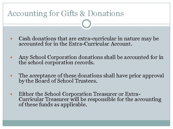 Accounting for Gifts & Donations § Cash donations that are extra-curricular in nature may