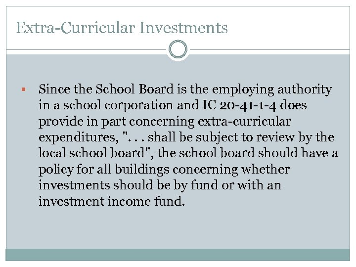 Extra-Curricular Investments § Since the School Board is the employing authority in a school