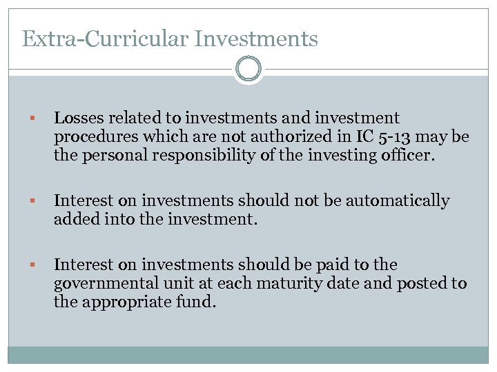 Extra-Curricular Investments § Losses related to investments and investment procedures which are not authorized
