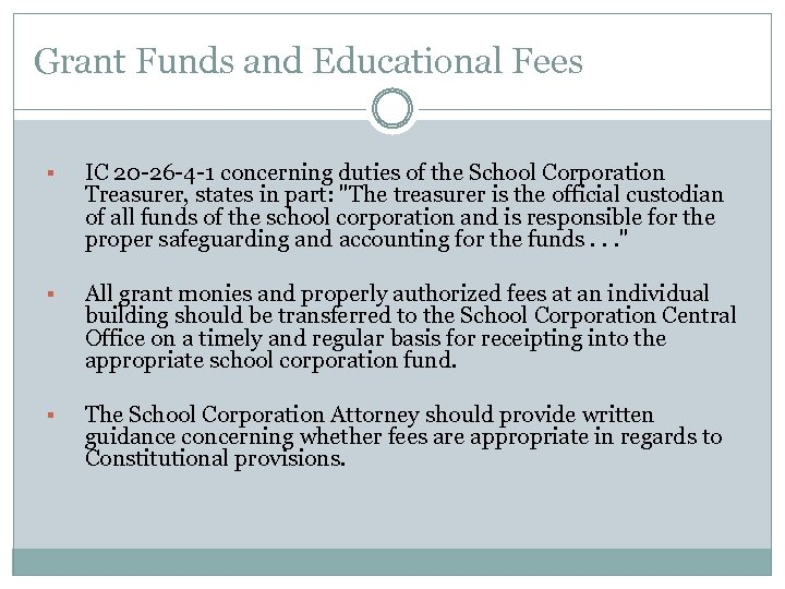 Grant Funds and Educational Fees § IC 20 -26 -4 -1 concerning duties of