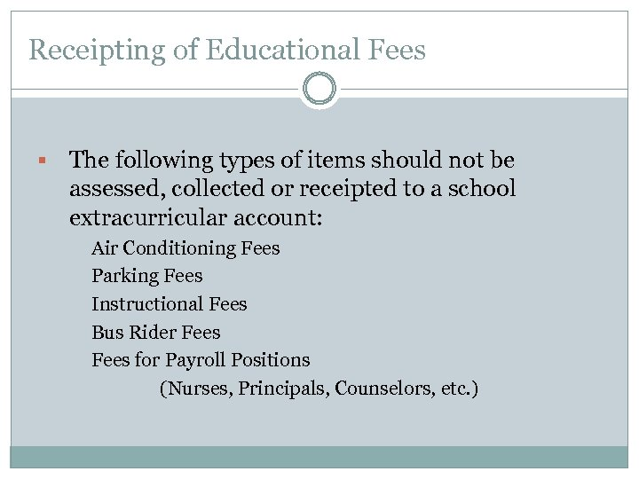 Receipting of Educational Fees § The following types of items should not be assessed,