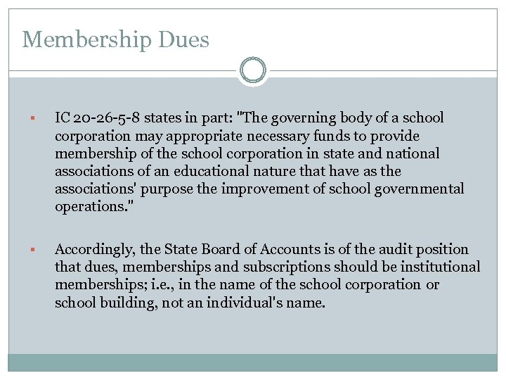 Membership Dues § IC 20 -26 -5 -8 states in part: