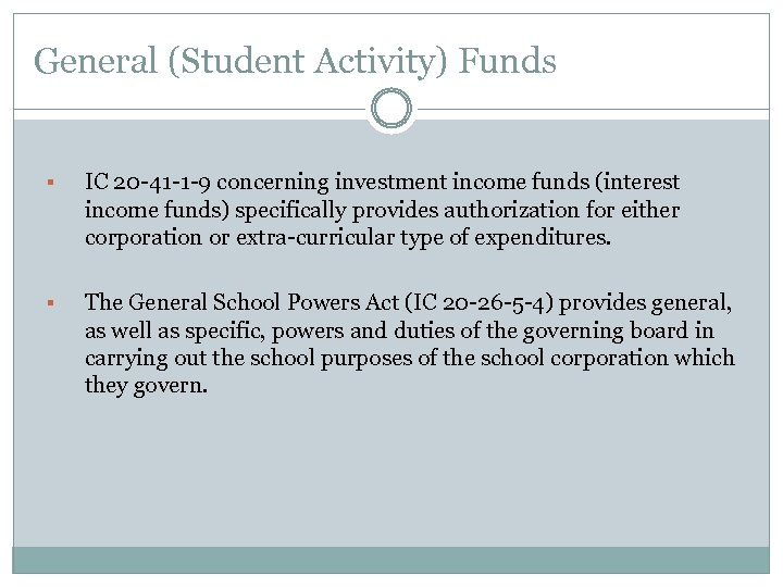 General (Student Activity) Funds § IC 20 -41 -1 -9 concerning investment income funds